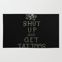 tattoos Area & Throw Rugs featuring Shut up and get tattoos by jackalopebuddy