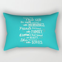 Thank God, inspirational quote for motivation, happy life, love, friends, family, dreams, home decor Rectangular Pillow
