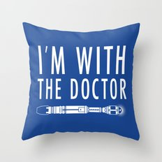 I'm with The Doctor Throw Pillow