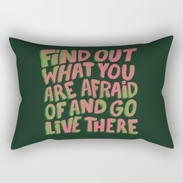 Find out what you are afraid of Rectangular Pillow