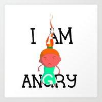 I AM ANGRY Art Print