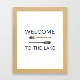 Welcome to the Lake Framed Art Print