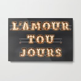 L'Amour you Jours Metal Print
