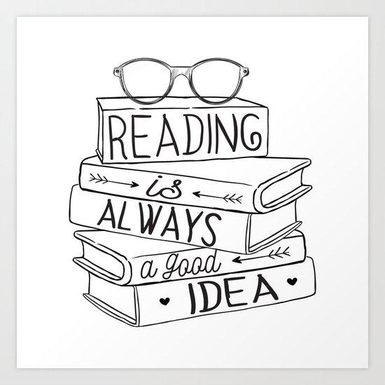 Reading is Always a Good Idea Art Print
