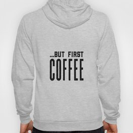But first coffee, business printable, coffee morning, modern kitchen art, quote kitchen print, coffe Hoody