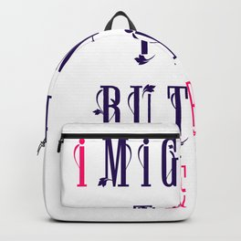 I might be tiny but I am fierce Text design Backpack