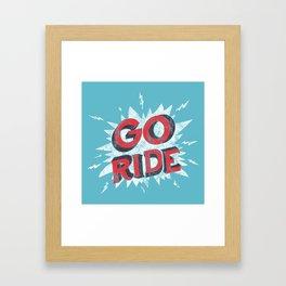 go ride Framed Art Print