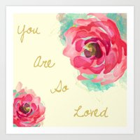 you are so loved Art Prints featuring You Are So Loved  by Xchage Art Studio Kids