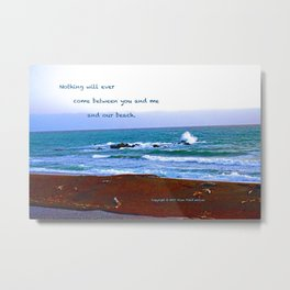 """""""Moonstone Beach #1"""" with poem: Our Beach Metal Print"""