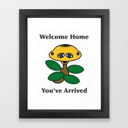 Welcome Home - You've Arrived Framed Art Print