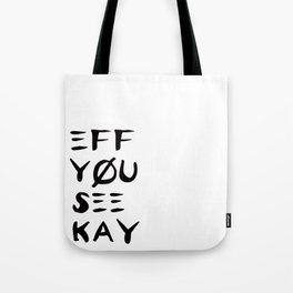Eff See You Kay Tote Bag