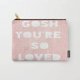 Gosh (Loved) Carry-All Pouch