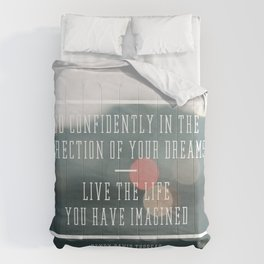 Live the Life You Have Imagined Comforters
