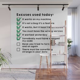 Excuses used today Wall Mural
