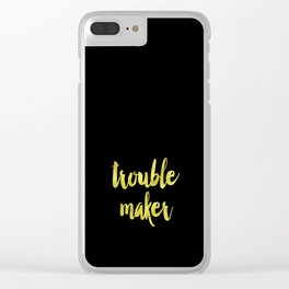Trouble maker Clear iPhone Case