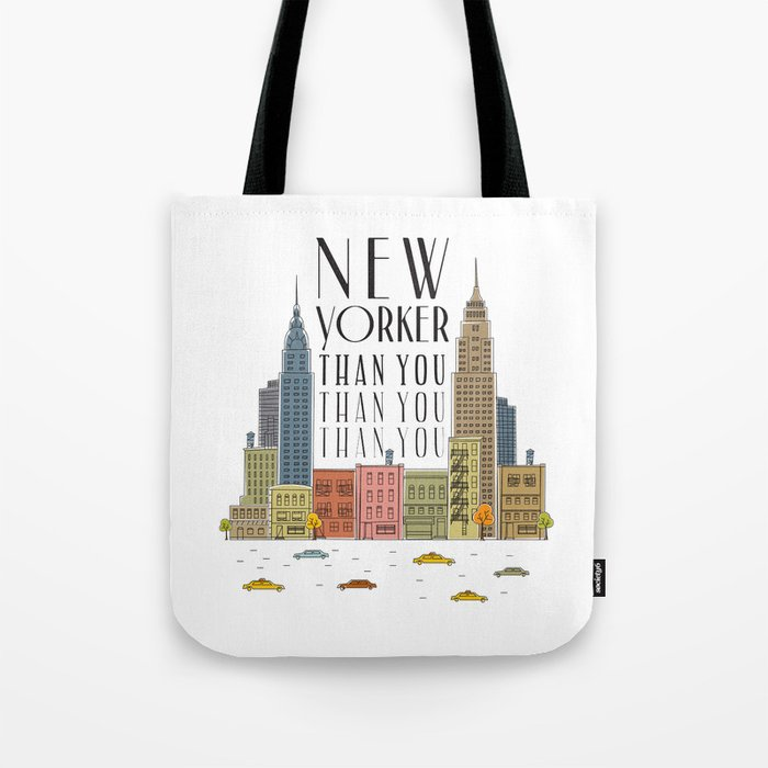 New Yorker Than You Tote Bag By Jacobmitc