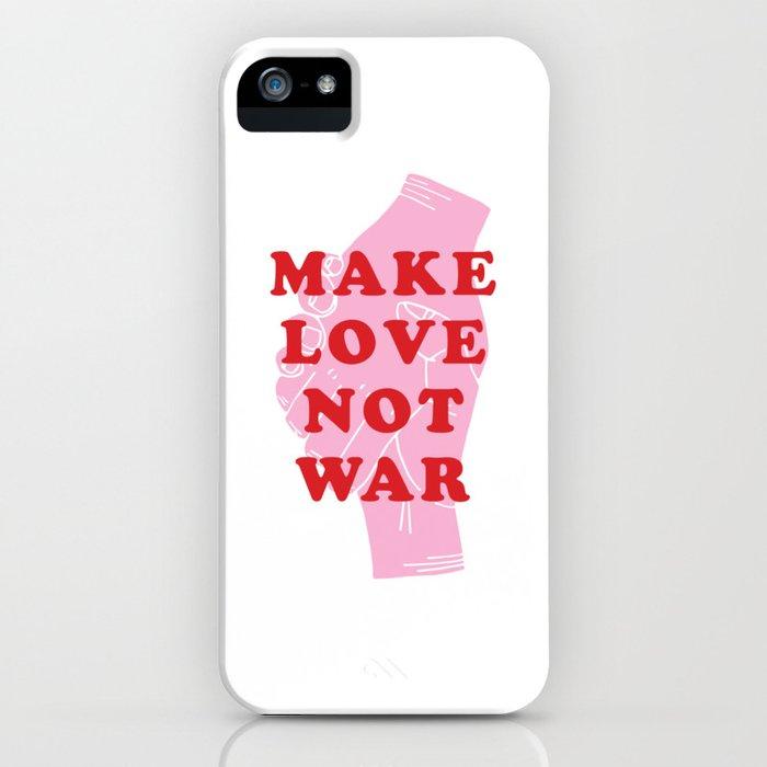 Make Love Not War iPhone Case