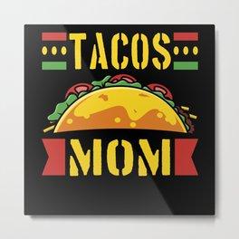 Taco Mom Lover Gift Design Metal Print