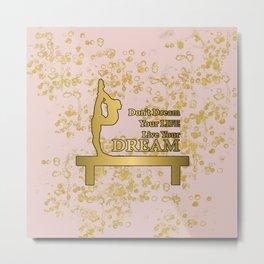 Live Your Dream Golden Gymnastics Graphic Design Metal Print