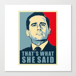 that what she said Canvas Print
