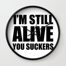 I'm still Alive t-shirt Wall Clock