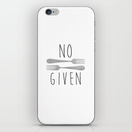 No Forks Given iPhone Skin