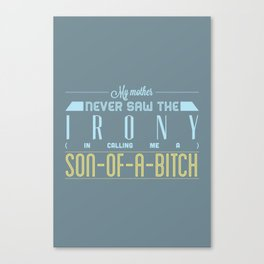 SON OF A ... Canvas Print