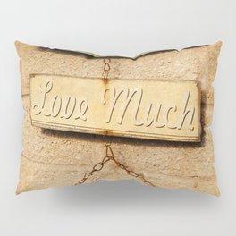 LIVE WELL. LOVE MUCH. LAUGH OFTEN. Pillow Sham