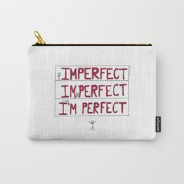 I'm Perfect Carry-All Pouch