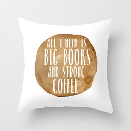 Big Books & Strong Coffee Throw Pillow