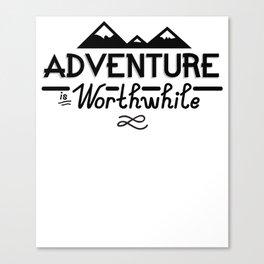 """Adventure is Worthwhile"" Type Design Canvas Print"