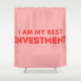 I Am My Best Investment Shower Curtain