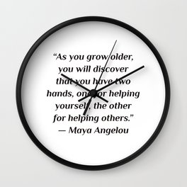 """self care quotes - """"As you grow older, you will discover that you have two hands, one for helping yo Wall Clock"""