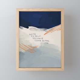 You Have Come So Far, Quote Framed Mini Art Print