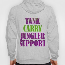 """""""Tank Carry Jungler Support"""" tee design. Makes a good and unique tee design for friends and family!  Hoody"""