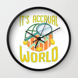 It's Accrual World Awesome Accounting Pun Wall Clock