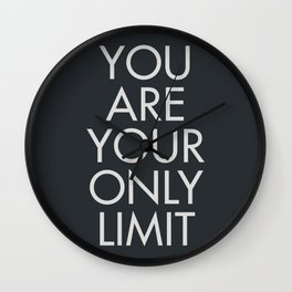 You are your only limit, motivational quote, inspirational sign, mental floss, positive thinking, good vibes Wall Clock