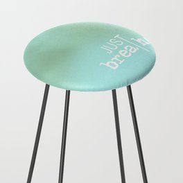 just breathe Counter Stool