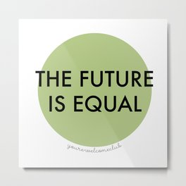 The Future is Equal - Green Metal Print