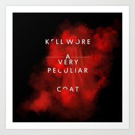 Kell wore a very peculiar coat  Art Print