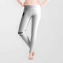 When I was younger Leggings