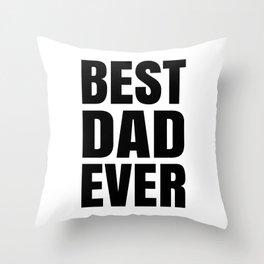 BEST DAD EVER (Black Art) Throw Pillow