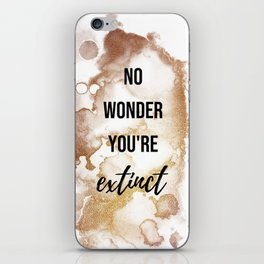 No wonder you're extinct - Movie quote collection iPhone Skin