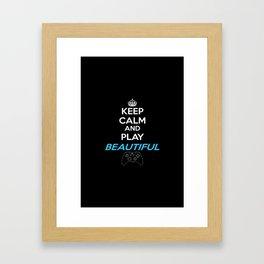 Keep Calm and Play Beautiful Framed Art Print