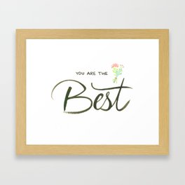 You Are The Best Framed Art Print