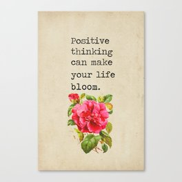 Positive thinking can make your life bloom Rose vers Canvas Print