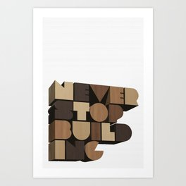 Never Stop Building / Wood Art Print