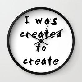 I was created to create Wall Clock