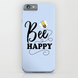 Bee Happy, Cute Fun Positive Quote iPhone Case