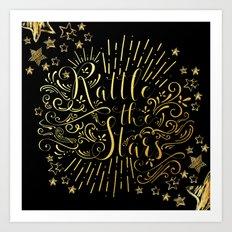 Rattle The Stars Art Print